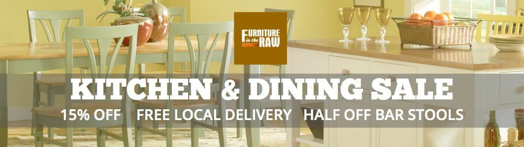 Furniture in the Raw Dining Sale