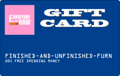 Furniture in the Raw Gift Cards